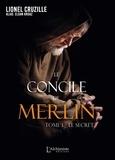 Lionel Cruzille - Le concile de Merlin Tome 1 : Le secret.