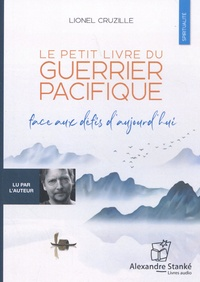 Lionel Cruzille - Le petit livre du guerrier pacifique.