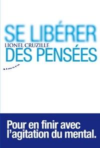 Lionel Cruzille - Se libérer des pensées.