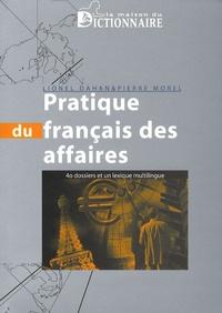 Lionel Dahan - Pratique du français des affaires - 40 Dossiers et un lexique multilingue.