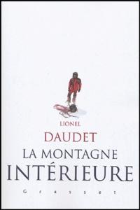 Lionel Daudet - La montagne intérieure.