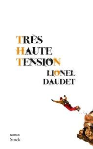 Lionel Daudet - Très haute tension.