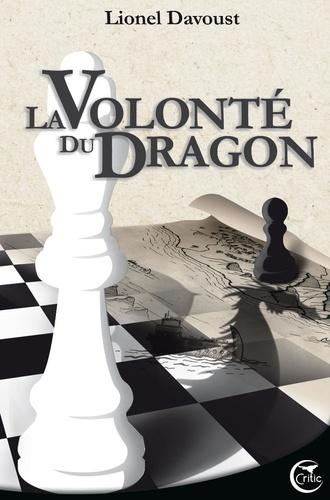 La volonté du dragon - Format ePub - 9791090648418 - 6,99 €