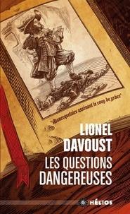 Lionel Davoust - Les questions dangereuses.