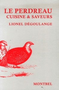 Lionel Dégoulange - Le perdreau - Cuisine et saveurs.