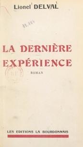 Lionel Delval - La dernière expérience.