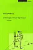 Lionel Destremau et Emmanuel Laugier - Anthologie critique et poétique - Tome 2, Douze poètes.