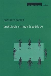 Lionel Destremau et Emmanuel Laugier - Quatorze poètes - Anthologie critique et poétique.