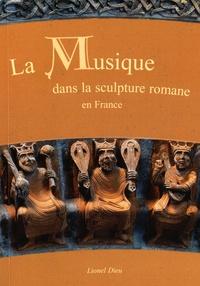 Lionel Dieu - La musique dans la sculpture romane en France - Tome 1, La musique et les instruments.