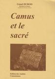 Lionel Dubois - Camus et le sacré - Actes du 7e Colloque international de Poitiers sur Albert Camus, Musée Sainte-Croix, 31 mai, 1er et 2 juin 2007.