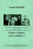 Lionel Dubois - Camus solitaire et/ou solidaire ?.