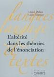 Lionel Dufaye et Lucie Gournay - L'altérité dans les théories de l'énonciation.