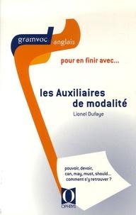 Lionel Dufaye - Pour en finir avec... les auxiliaires de modalité.