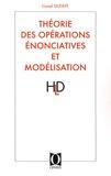 Lionel Dufaye - Théorie des Opérations Enonciatives et modélisation - Cheminement d'une réflexion linguistique.