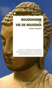 Lionel Dumarcet - Bouddhisme et vie de Bouddha.