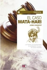 Lionel Dumarcet - El caso Mata-Hari.