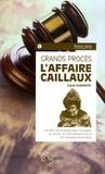 Lionel Dumarcet - L'Affaire Caillaux.