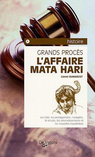 Lionel Dumarcet - L'affaire Mata Hari.