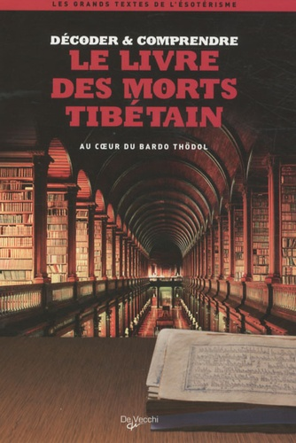 Lionel Dumarcet - Le livre des morts tibétain.