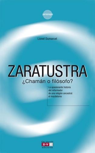 Lionel Dumarcet - Zaratustra ¿chamán o filósofo?.