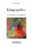 Lionel Dupuy - Géographies - Le territoire et ses paradoxes.