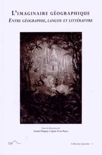 Lionel Dupuy et Jean-Yves Puyo - L'imaginaire géographique - Entre géographie, langue et littérature.