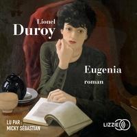 Livres audio téléchargeables gratuitement pour iphone Eugenia (French Edition) par Lionel Duroy PDB DJVU iBook