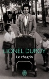 Lionel Duroy - Le chagrin.