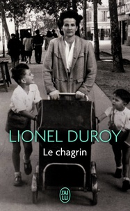Lionel Duroy - Le chagrin.