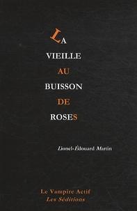 Lionel-Edouard Martin - La vieille au buisson de roses.