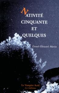 Lionel-Edouard Martin - Nativité cinquante et quelques.
