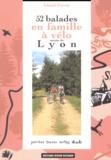 Lionel Favrot - 52 Balades en famille à vélo autour de Lyon.