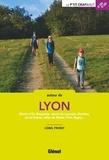 Lionel Favrot - Autour de Lyon - Monts d'Or, Beaujolais, monts du Lyonnais, Dombes, val de Saône, vallée du Rhône, Pilat, Bugey....