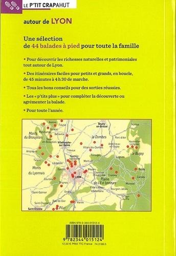 Autour de Lyon. Monts d'Or, Beaujolais, monts du Lyonnais, Dombes, val de Saône, vallée du Rhône, Pilat, Bugey...