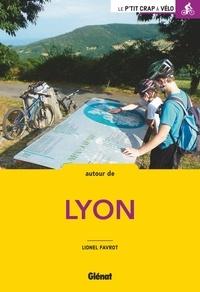 Lionel Favrot - Autour de Lyon.