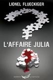 Lionel Flueckiger - L'affaire Julia.