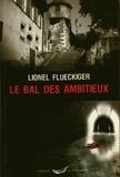 Lionel Flueckiger - Le bal des ambitieux.