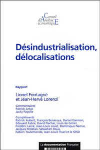 Lionel Fontagné et Jean-Hervé Lorenzi - Désindustrialisation, délocalisations.