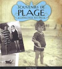 Lionel Forlot et Daniel Cariou - Souvenirs de plage - Lannelongue 1900-1930.