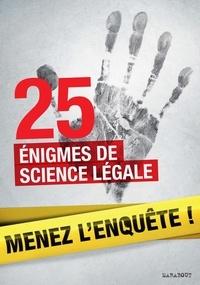 Lionel Fox - 25 enquêtes de médecine légale à résoudre : énigmes et faits divers.