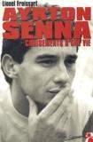 Lionel Froissart - Ayrton Senna - Croisements d'une vie.