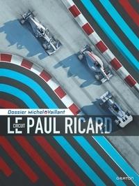 Lionel Froissart et Denis Lapière - Dossiers Michel Vaillant  : Le circuit Paul Ricard.