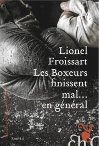 Lionel Froissart - Les boxeurs finissent mal...en général.