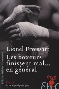 Lionel Froissart - Les boxeurs finissent mal... en général.