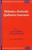 Lionel Garreau et Pierre Romelaer - Méthodes de recherche qualitatives innovantes.