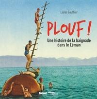 Lionel Gauthier - Plouf ! - Une histoire de la baignade dans le Léman.