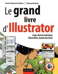 Le grand livre dIllustrator - Logos, dessin technique, illustration, BD avec Adobe Illustrator.pdf