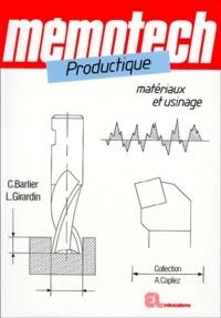 Lionel Girardin et Claude Barlier - Productique matériaux et usinage.