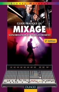 Lionel Haidant - Guide pratique du mixage - Sonorisation et enregistrement.