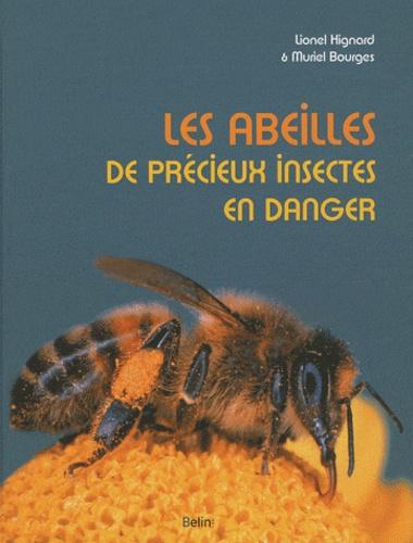 Lionel Hignard et Muriel Bourges - Les abeilles de précieux insectes en danger.